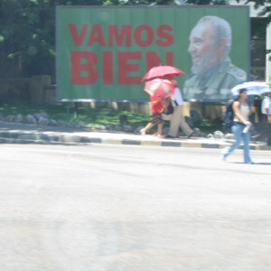 "View of promotional billboard showing Fidel Castro: ""We're on the right track"""